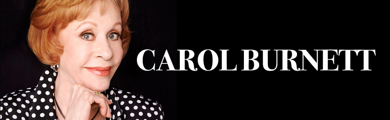 ** CANCELED ** Carol Burnett: Laughter & Reflection